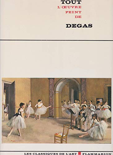 Tout l'oeuvre peint de Degas: Edgar Degas