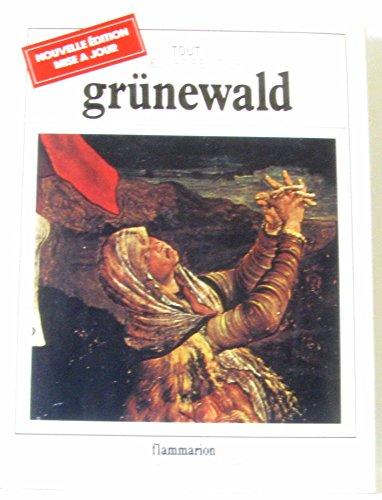 9782080102645: grunewald - tout l'oeuvre peint