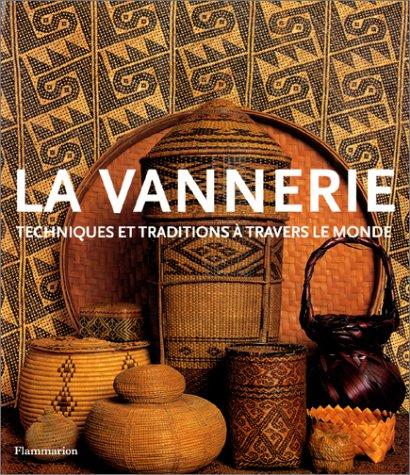 9782080105806: La Vannerie : Techniques et Traditions à travers le monde