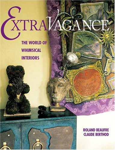 9782080106421: Extravagance: The World of Whimsical Interiors