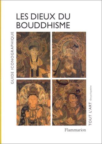 9782080106544: Les Dieux du Bouddhisme : Guide iconographique