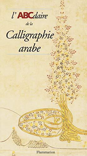9782080106698: L'ABCdaire de la Calligraphie arabe (Abcdaire serie archeologie et)