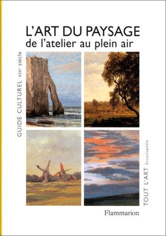 9782080107725: L'art du paysage en France au dix neuvieme siecle (Tout l'Art)