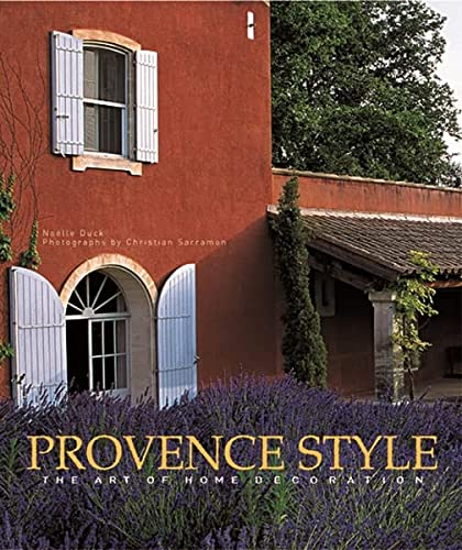 Provence Style The Art Of Home Decoration: Duck, Noelle U0026