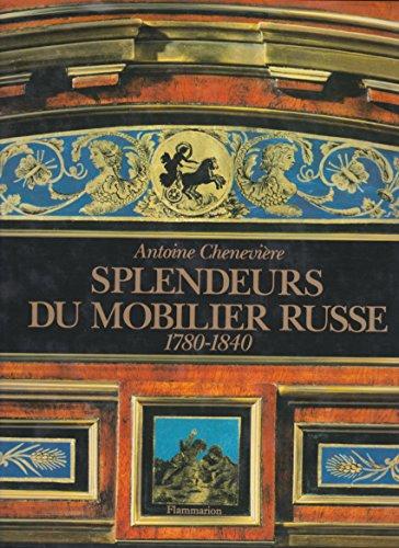 9782080109163: Splendeur du Mobilier Russe 1780 - 1840 - avec la Collaboration d'Emmanuel Ducam (Beaux Livres)