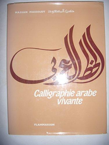 9782080109842: Calligraphie arabe vivante (Arts graphiques)