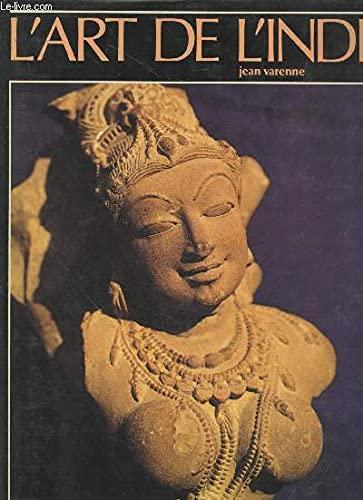 L'art de l'Inde.: VARENNE (Jean)