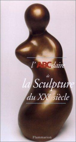 L'ABCdaire de la sculpture du XXe sià cle: Caroline Cros