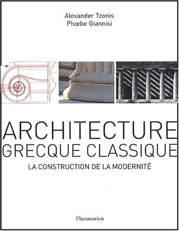 9782080110893: Architecture grecque classique : La construction de la modernité