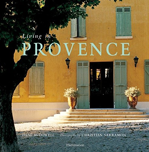 Living in Provence: McDowell, Dane; Sarramon, Christian