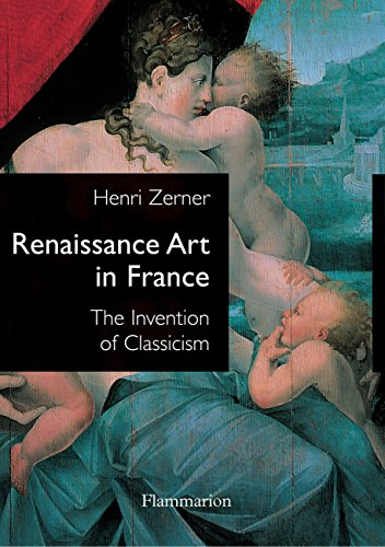 9782080111449: Renaissance Art in France: The Invention of Classicism