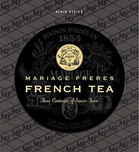 Mariage Freres French Tea: Three Centuries of Savior-Faire: Stella, Alain