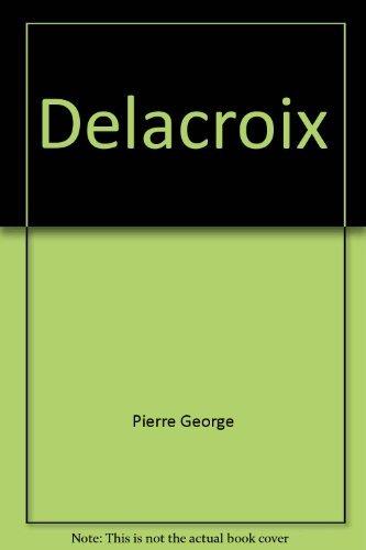 Tout l'œuvre de Delacroix. Introduction par Pierre Georgel.: ROSSI BORTOLATTO (Luigina)
