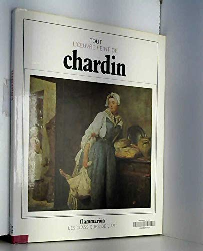 TOUT L'OEUVRE PEINT DE CHARDIN: ROSEMBERG, Pierre