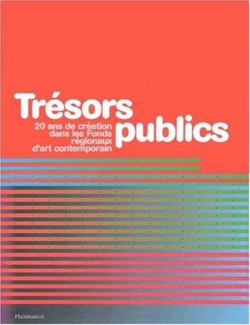 Tresors Publics: 20 ans de creation dans: Jean-Jacques Aillagon, et