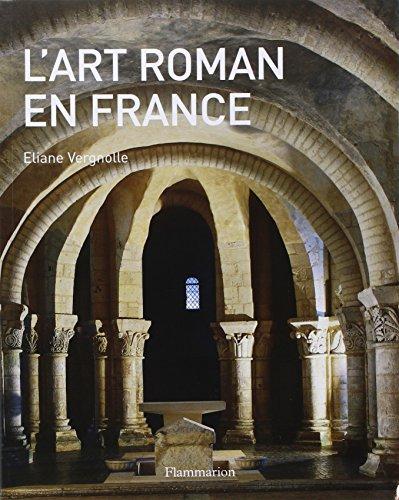 L'art roman en France (nouvelle édition): Eliane Vergnolle; Collectif