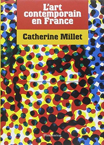 L'art contemporain en France: CATHERINE MILLET