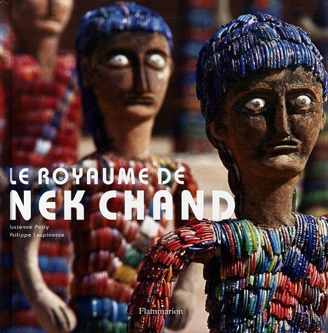 Royaume de nek chand (Le) (MUSÉE, CATALOGUE D'EXPO) (9782080114778) by Peiry Lucienne