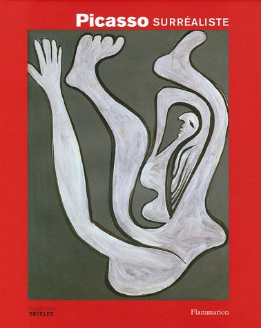 Picasso surrealiste (relie) (MUSÉE, CATALOGUE D'EXPO) (9782080114808) by Baldassari Anne