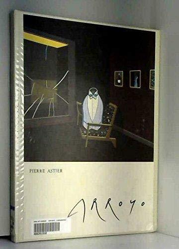 Arroyo (Les Maîtres De La Peinture Moderne) (2080115170) by Astier, Pierre; Arroyo, Eduardo
