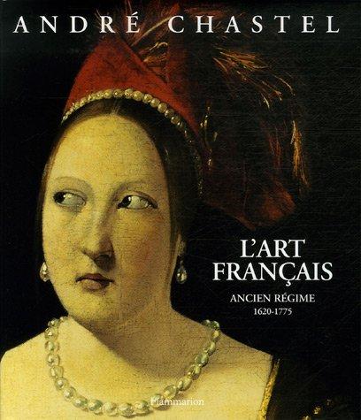 9782080116475: L'art français : Ancien Régime 1620-1775