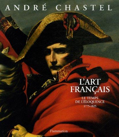 L'art français: Le temps de l'éloquence: André Chastel