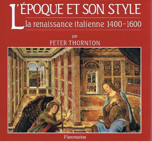 L'époque et son style La Renaissance italienne 1400-1600: Peter Thornton