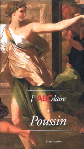 L'ABCdaire de Poussin (2080117610) by Stéphane Guégan; Olivier Bonfait; Dominique Brême; Nicolas Poussin
