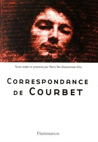 Correspondance de Courbet (French Edition) (2080117645) by Gustave Courbet