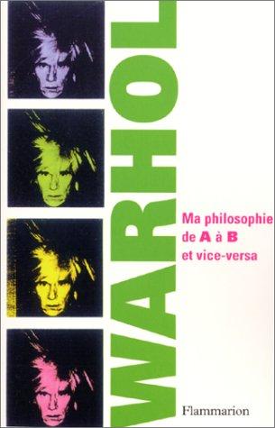 9782080119063: Ma philosophie de A � B et vice-versa