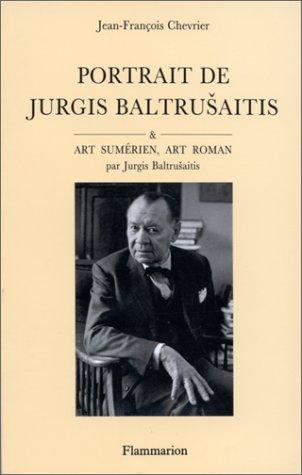 Portrait de Jurgis BaltruÏsaitis Chevrier, Jean-François and Baltrusaitis, Jurgis