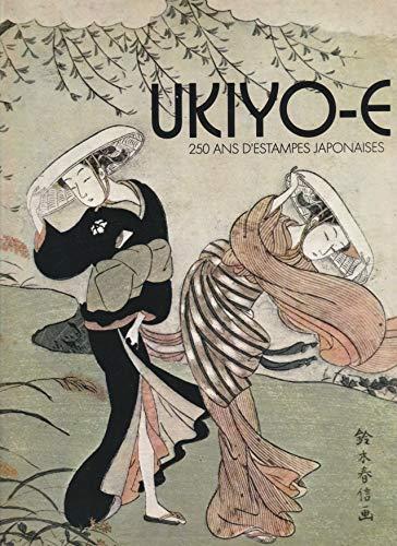 9782080120403: Ukiyo-e : 250 ans d'estampes japonaises
