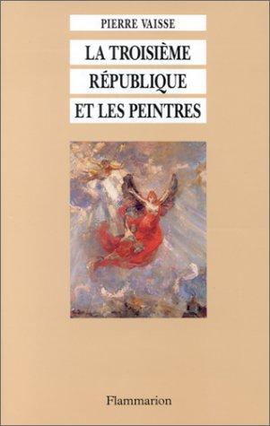 9782080120427: La Troisième République et les peintres (Série Art, histoire, société) (French Edition)
