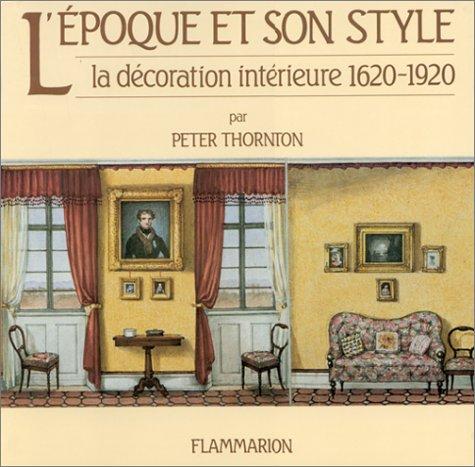 9782080120618: L'�poque et son style - La D�coration Int�rieure 1620 - 1920