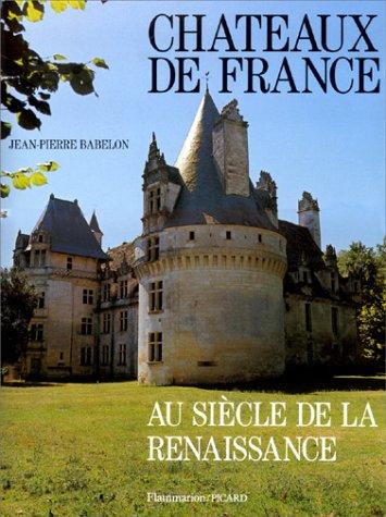 Chateaux De France Au Siecle De La Renaissance (French Edition): Babelon