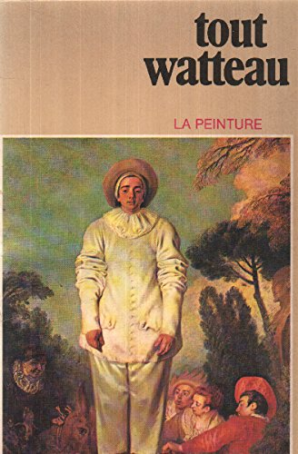 TOUT WATTEAU: ROLAND - MICHEL, MARI