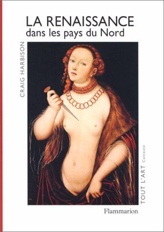 La Renaissance dans les pays du Nord.: Harbison,Craig.