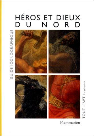 9782080122742: Héros et dieux du Nord: Guide iconographique (Tout l'art) (French Edition)