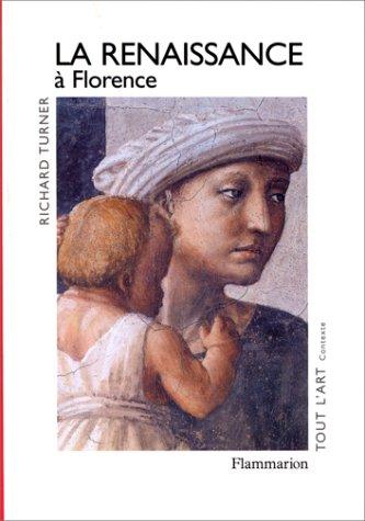 9782080122889: LA RENAISSANCE A FLORENCE. : La naissance d'un art nouveau