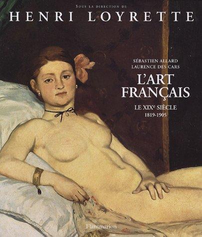 9782080124203: L'art francaisle XIXème siecle (1819-1905) (French Edition)