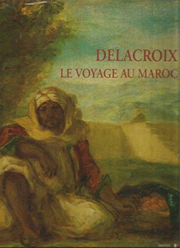 9782080124364: Delacroix, le Voyage au Maroc (Relie)