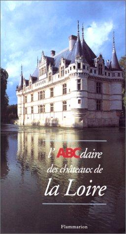 Abcdaire: L'Abcdaire DES Chateaux De LA Loire (French Edition) (2080124749) by Michel Melot