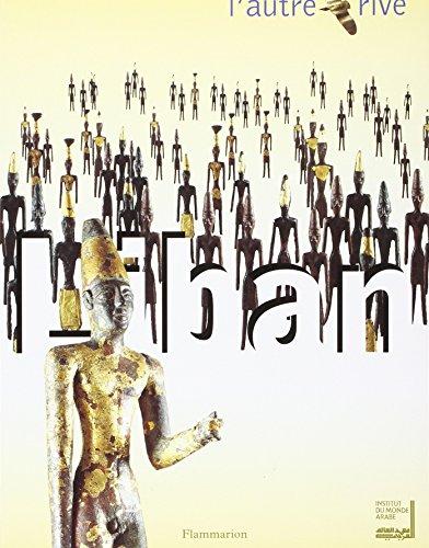 Liban : l'autre rive; exposition presentee a l'Institut du Monde Arabe du 27 octobre 1998...