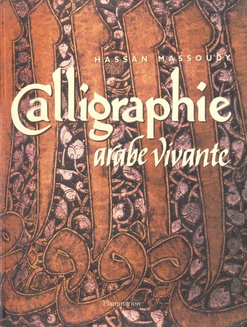 9782080125194: Calligraphie arabe vivante (Arts Graphiques)