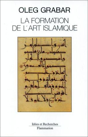 9782080126092: La Formation de l'art islamique