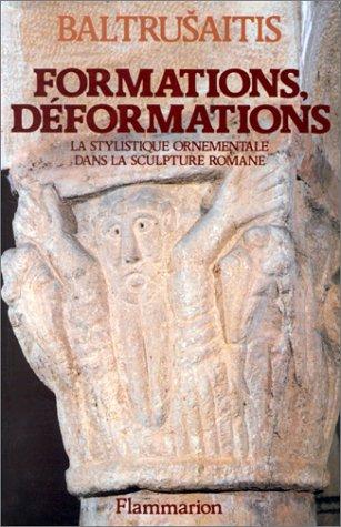 9782080126108: Formations, déformations: La stylistique ornementale dans la sculpture romane (Idées et recherches) (French Edition)