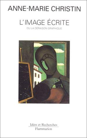 9782080126351: L'image écrite, ou, La déraison graphique (Idées et recherches) (French Edition)