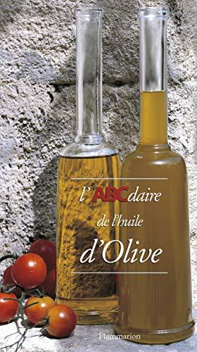 9782080126757: L'ABCdaire de l'huile d'olive (Abcdaire serie art de vivre)