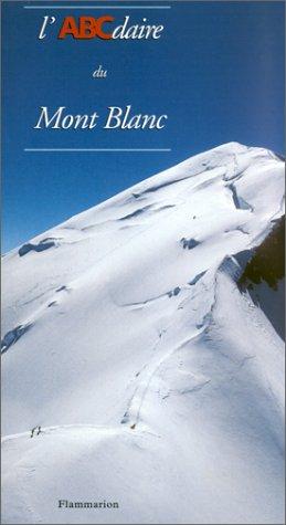 L'ABCDAIRE DU MONT BLANC: COLONEL, MARIO; BRESSAND, BEATRICE