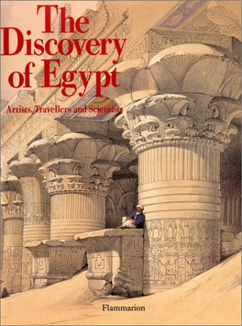 The Discovery of Egypt Artists, Travellers and Scientists
